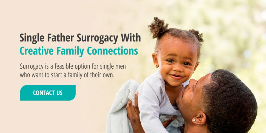Single Father Surrogacy With Creative Family Connections